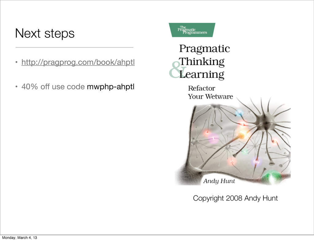 Next steps • http://pragprog.com/book/ahptl • 4...