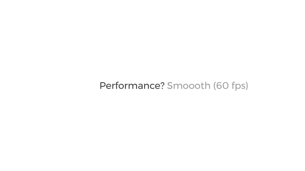 Smoooth (60 fps) Performance?