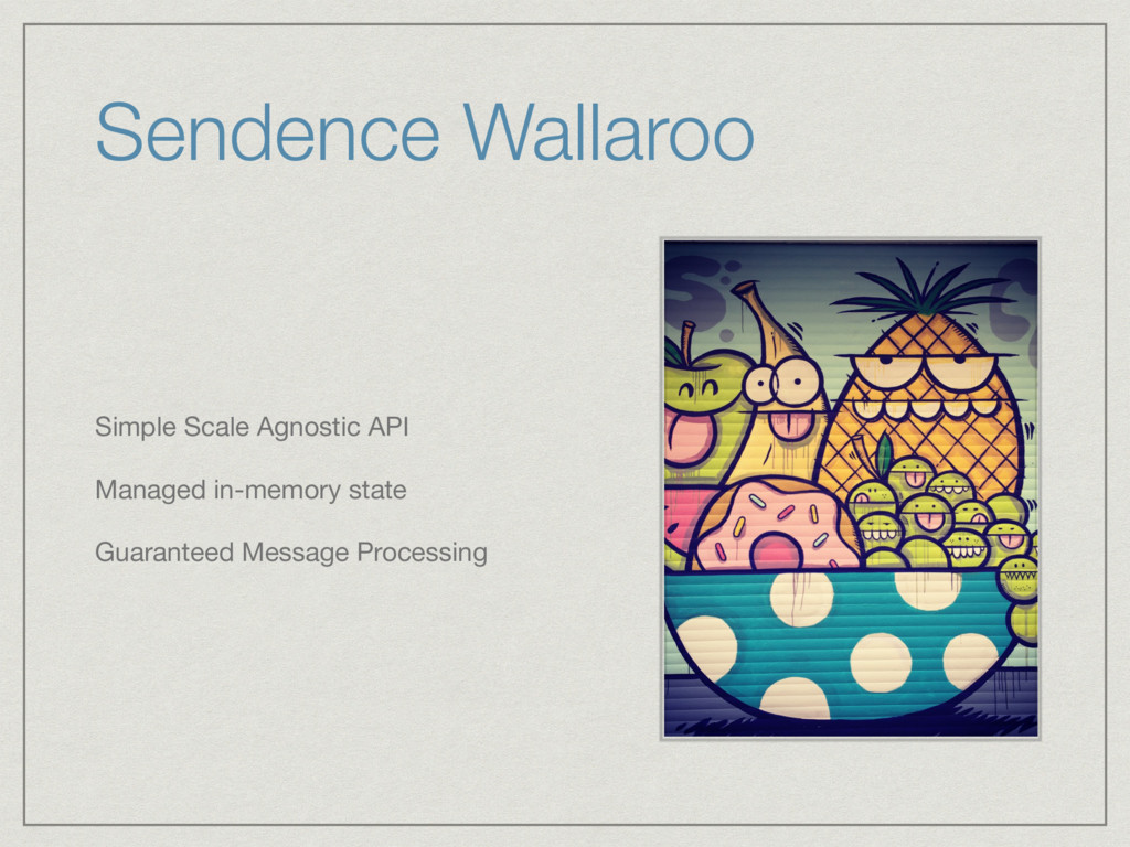 Sendence Wallaroo Simple Scale Agnostic API  Ma...