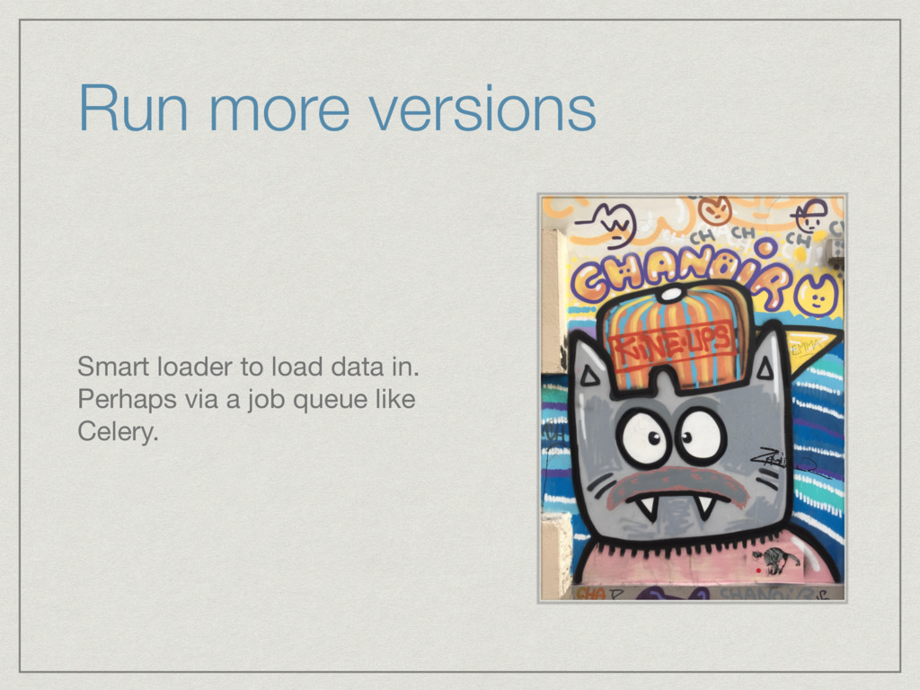 Run more versions Smart loader to load data in....