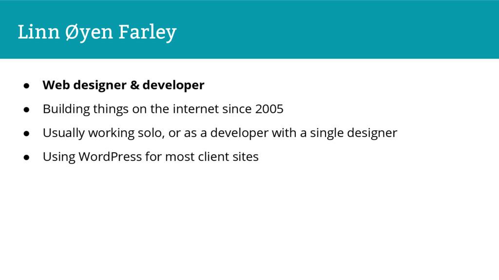 Linn Øyen Farley ● Web designer & developer ● B...