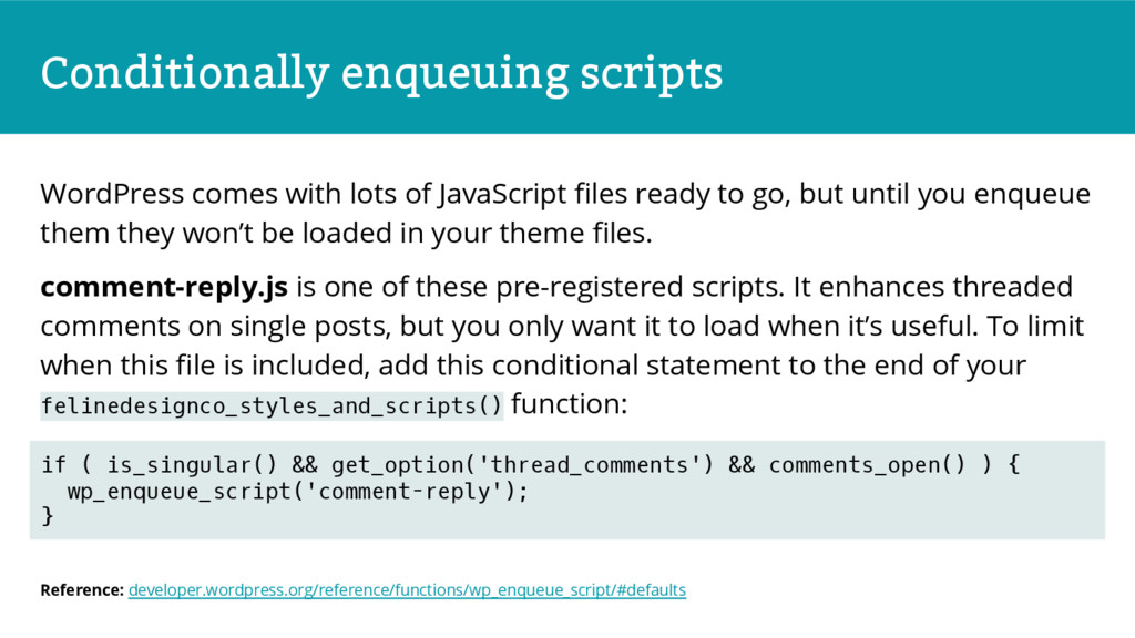 Conditionally enqueuing scripts WordPress comes...