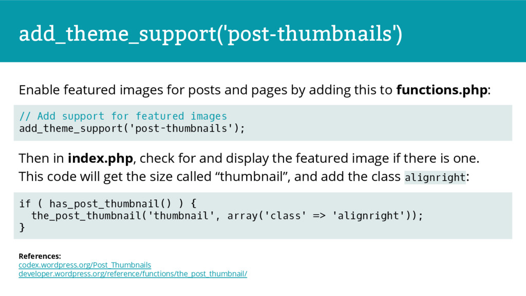 add_theme_support('post-thumbnails') Enable fea...