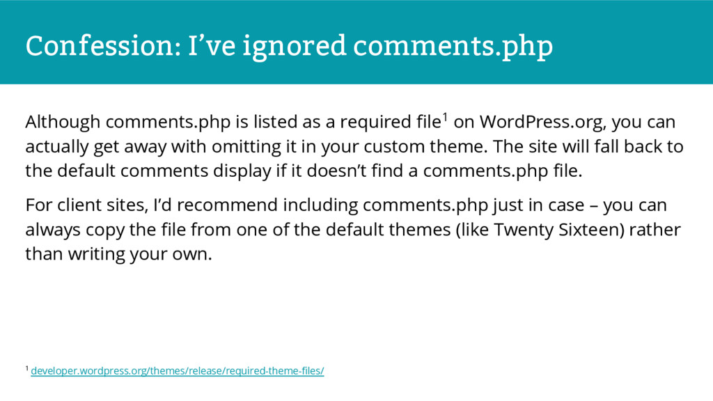 Confession: I've ignored comments.php Although ...