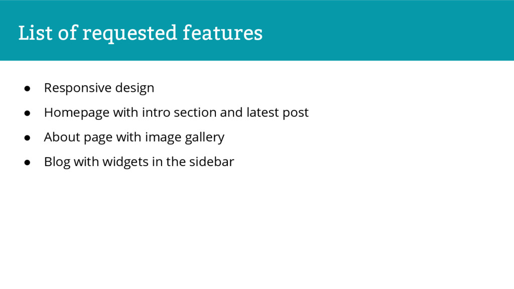 List of requested features ● Responsive design ...