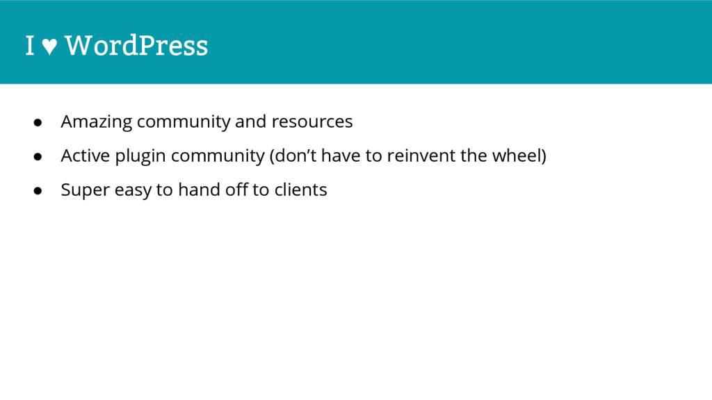 I ♥ WordPress ● Amazing community and resources...