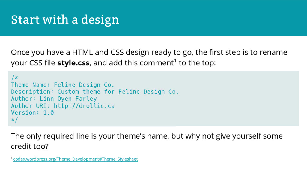 Start with a design Once you have a HTML and CS...