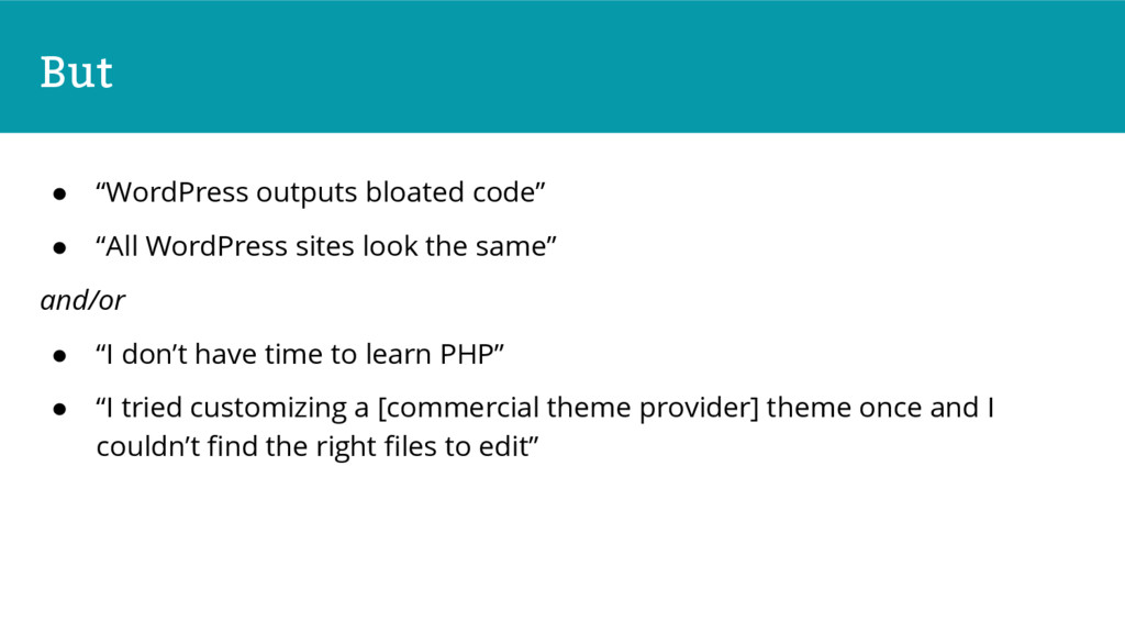 "But ● ""WordPress outputs bloated code"" ● ""All W..."