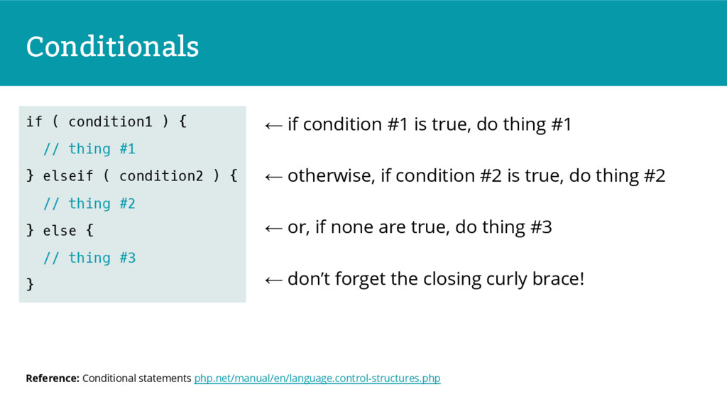 Conditionals ← if condition #1 is true, do thin...