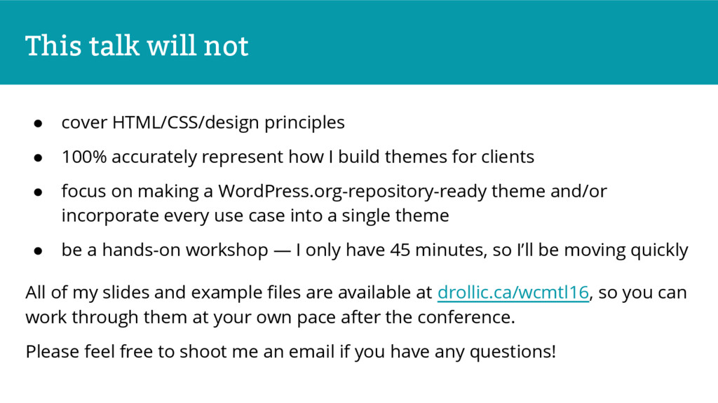 This talk will not ● cover HTML/CSS/design prin...