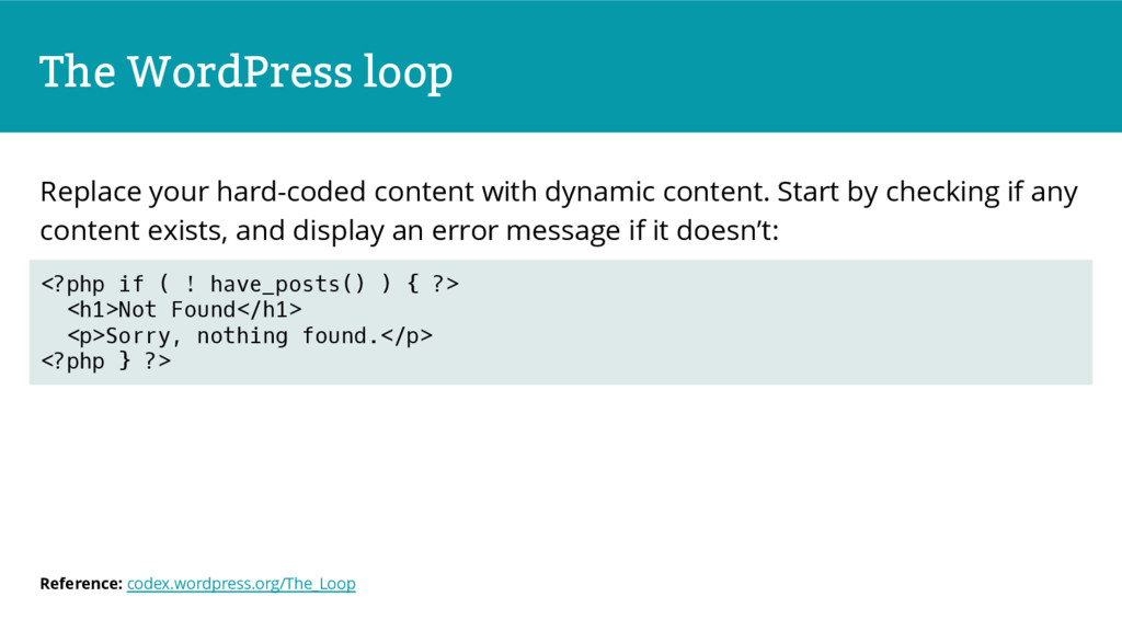 The WordPress loop Replace your hard-coded cont...