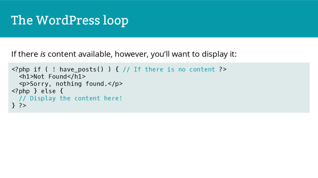 The WordPress loop If there is content availabl...