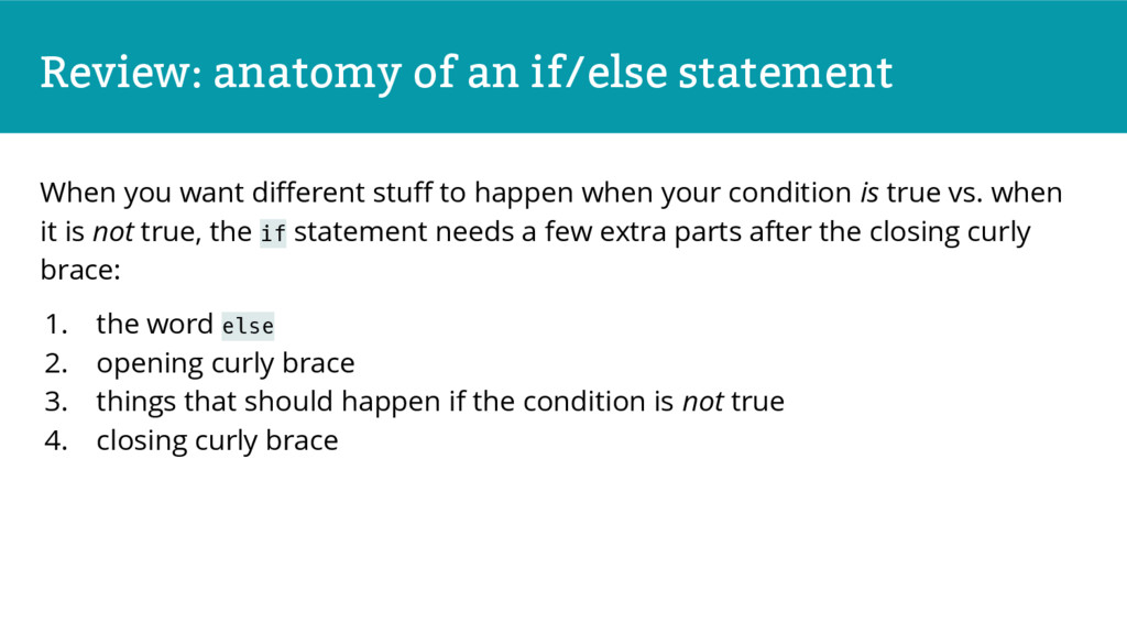 Review: anatomy of an if/else statement When yo...