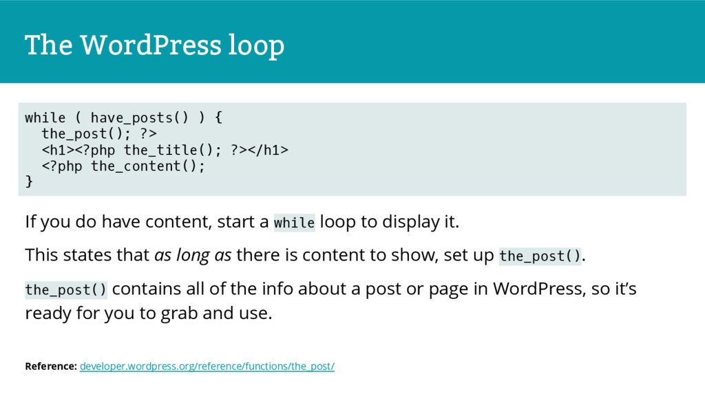 The WordPress loop If you do have content, star...