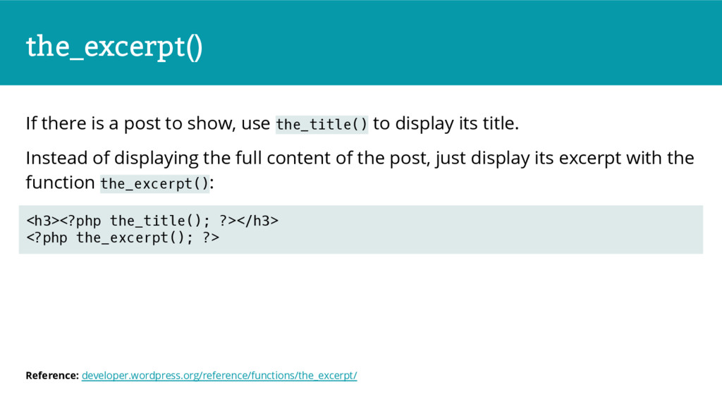 the_excerpt() If there is a post to show, use t...