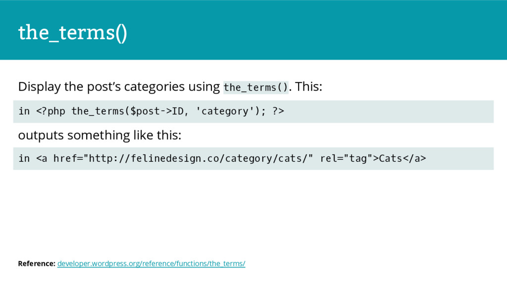 the_terms() Display the post's categories using...