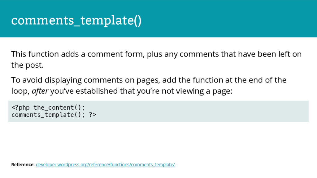 comments_template() This function adds a commen...