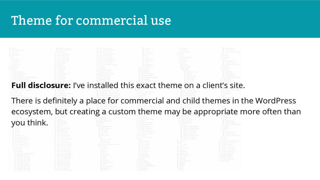 Theme for commercial use Full disclosure: I've ...