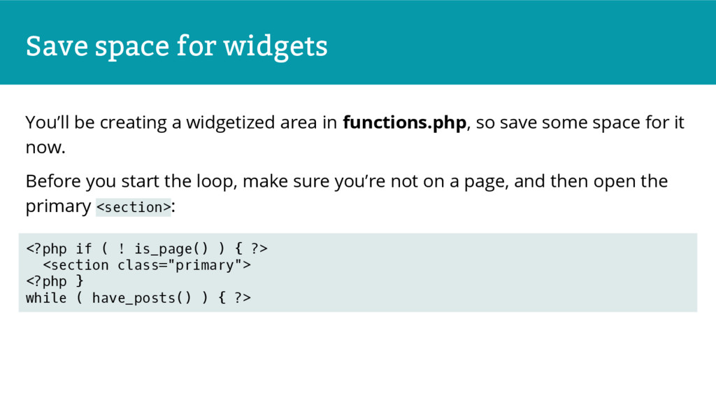 Save space for widgets You'll be creating a wid...