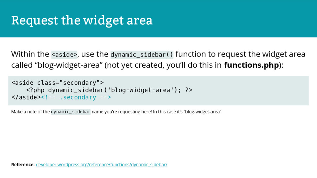 Request the widget area Within the <aside>, use...