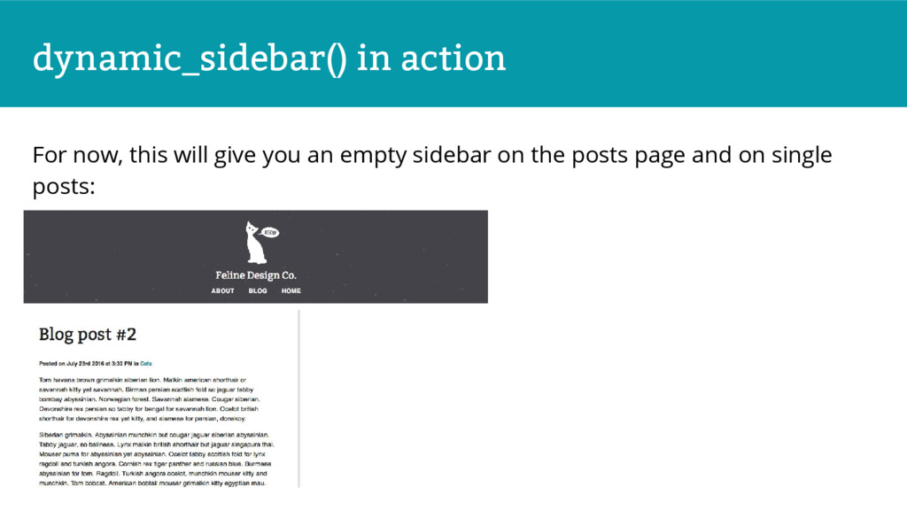 dynamic_sidebar() in action For now, this will ...