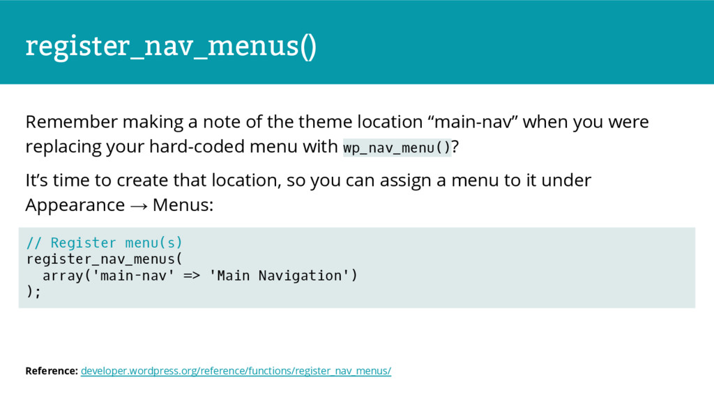 register_nav_menus() Remember making a note of ...
