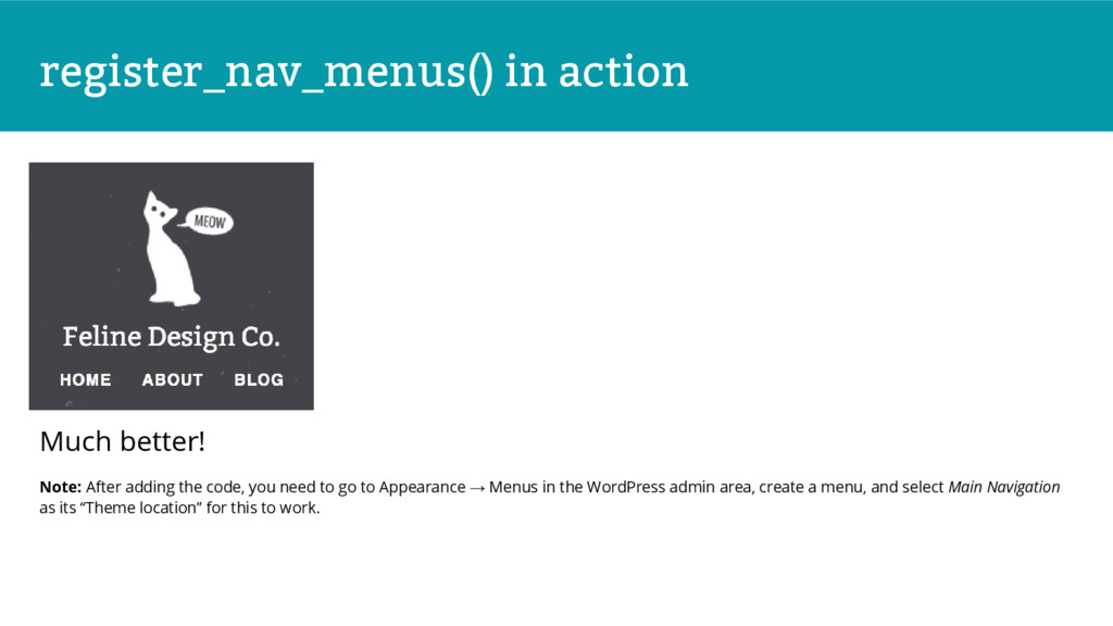 register_nav_menus() in action Much better! Not...