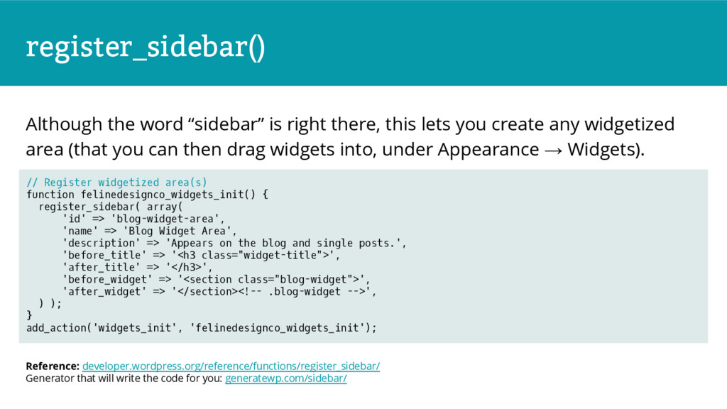 "register_sidebar() Although the word ""sidebar"" ..."