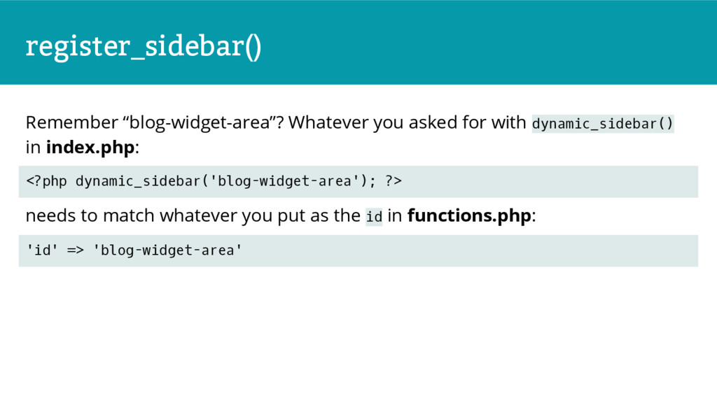 "register_sidebar() Remember ""blog-widget-area""?..."