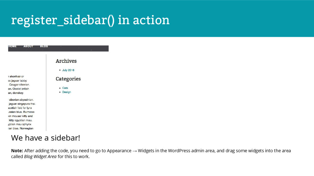 register_sidebar() in action We have a sidebar!...