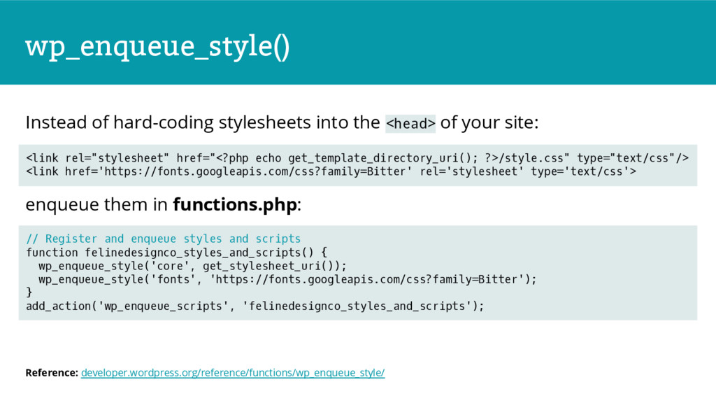 wp_enqueue_style() Instead of hard-coding style...