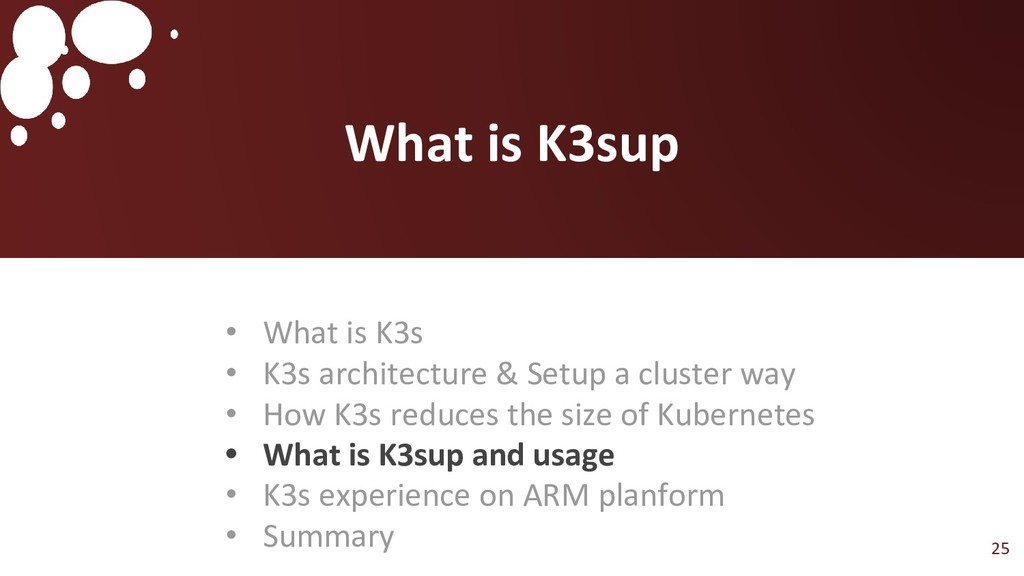• What is K3s • K3s architecture & Setup a clus...