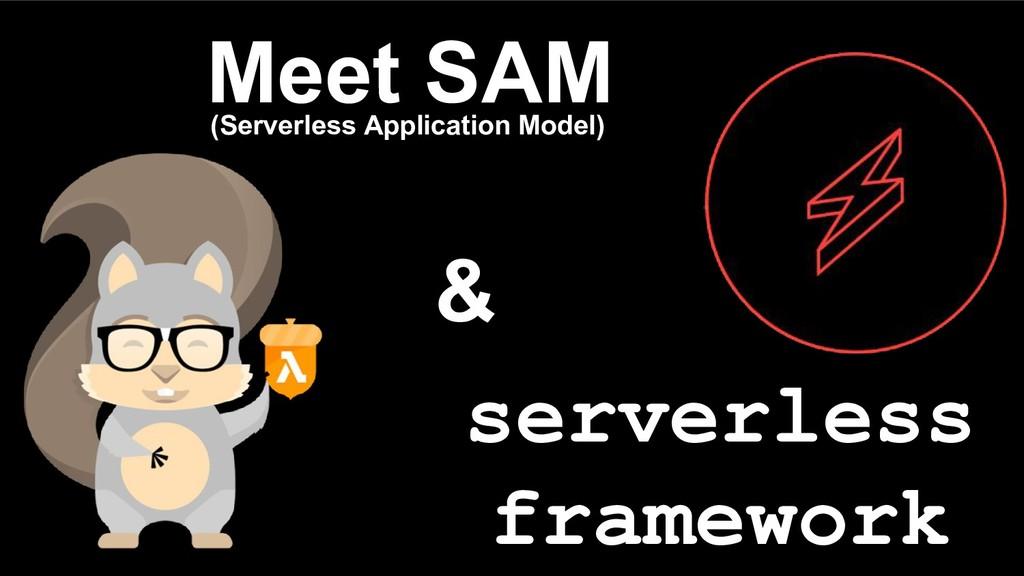 Meet SAM (Serverless Application Model) & serve...