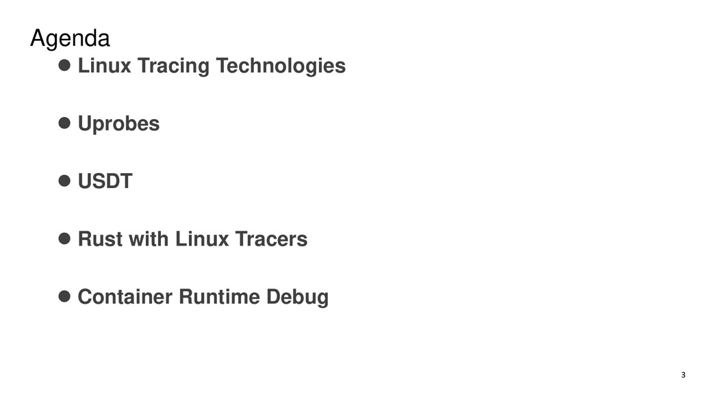 Agenda ⚫ Linux Tracing Technologies ⚫ Uprobes ⚫...