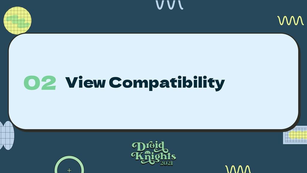 View Compatibility 02