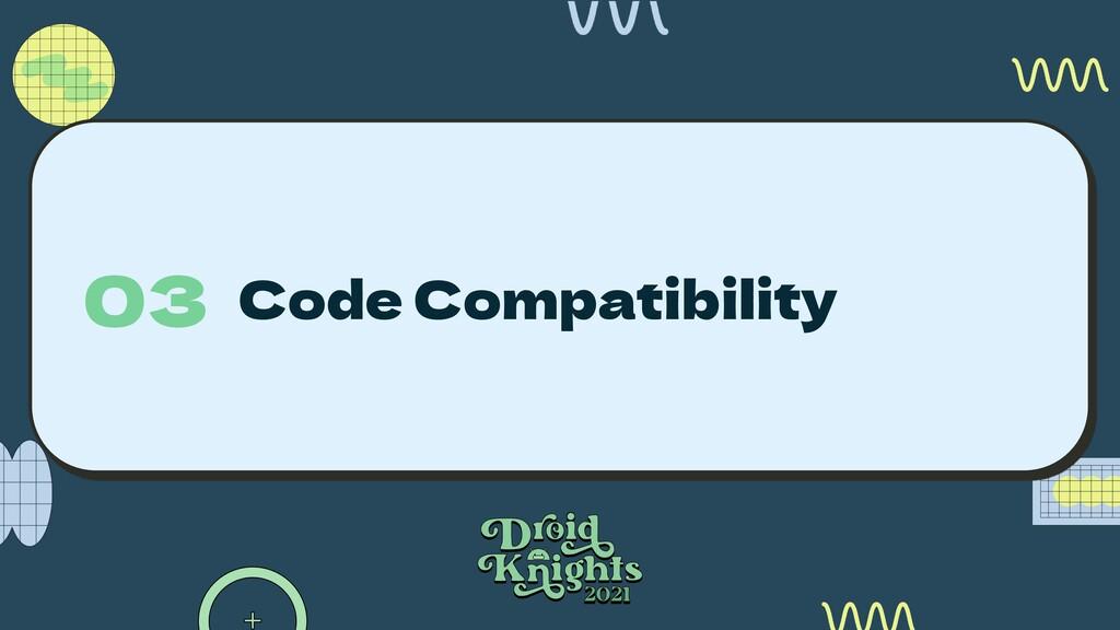 Code Compatibility 03