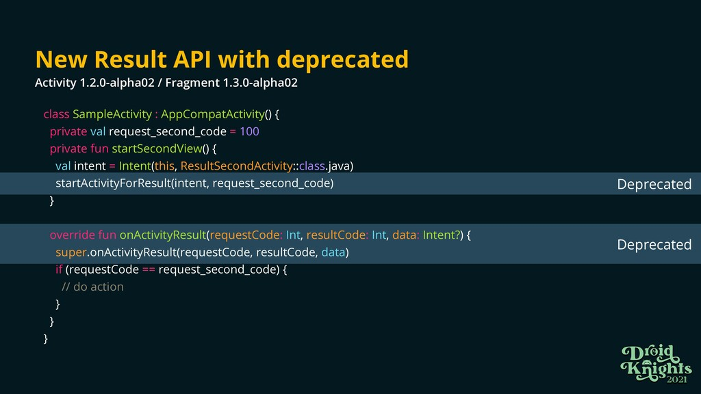 Deprecated Deprecated class SampleActivity : Ap...