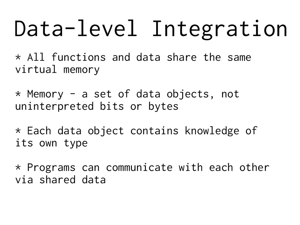 Data-level Integration * All functions and data...