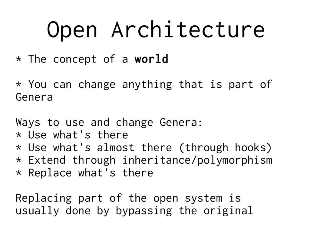 Open Architecture * The concept of a world * Yo...