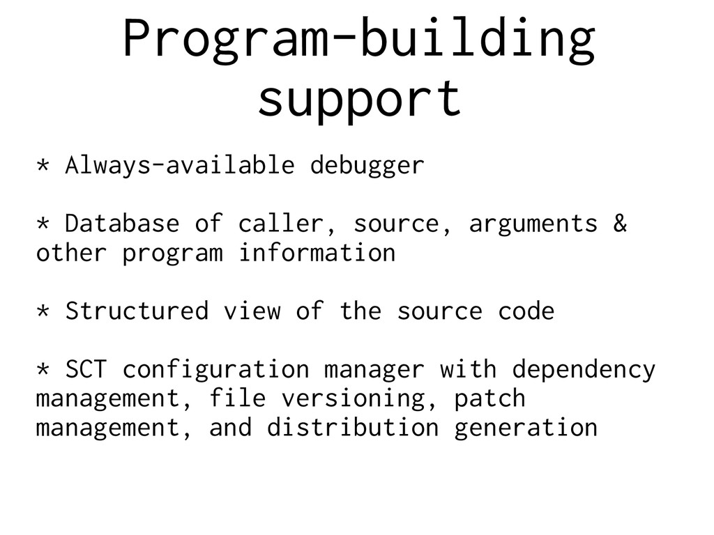 Program-building support * Always-available deb...