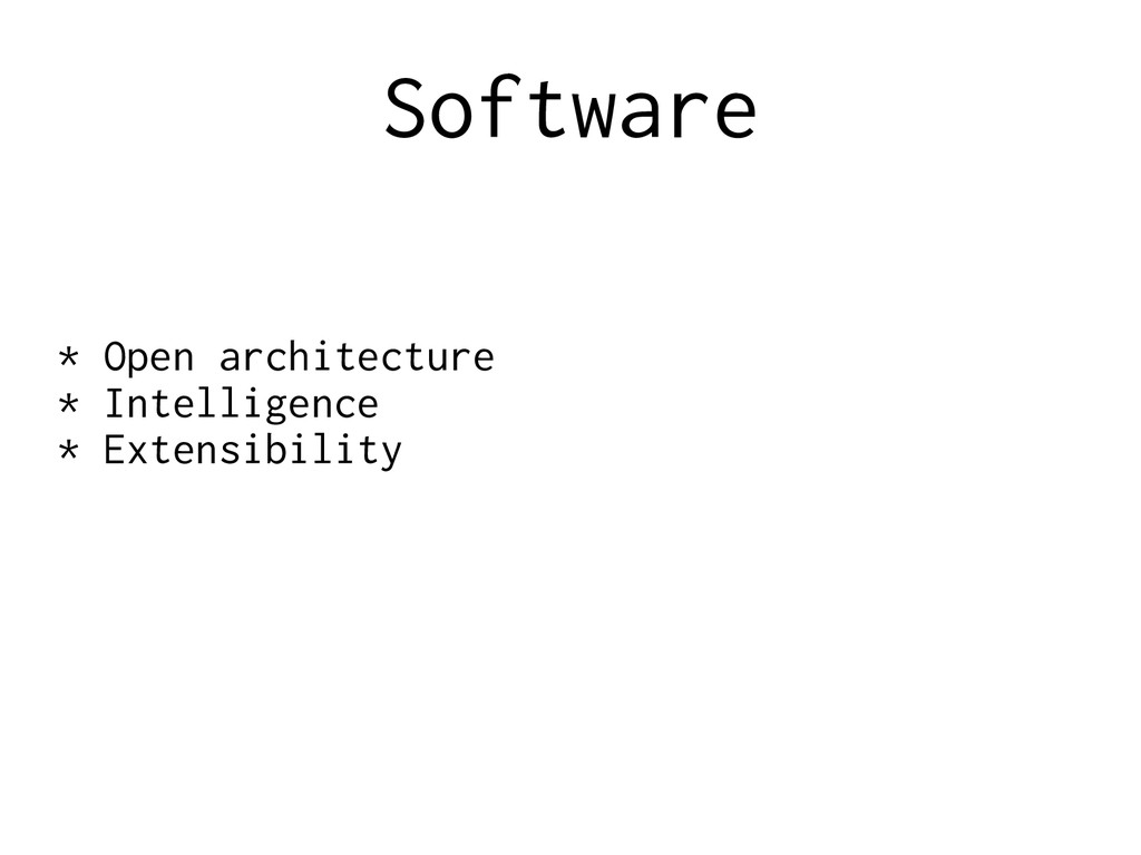 Software * Open architecture * Intelligence * E...