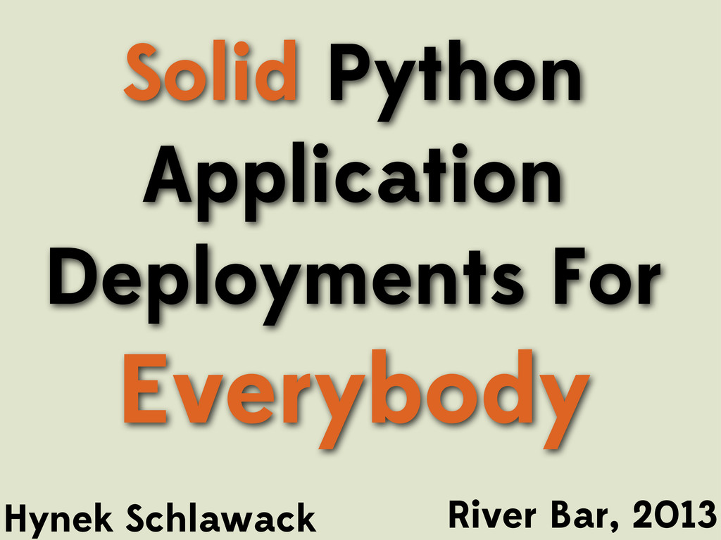 River Bar, 2013 Solid Python Application Deploy...