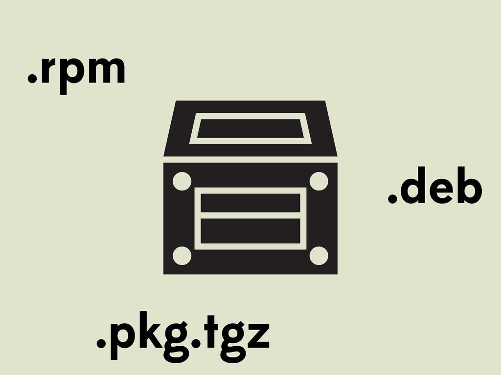 .rpm .deb .pkg.tgz
