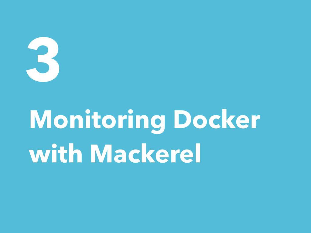 3 Monitoring Docker with Mackerel