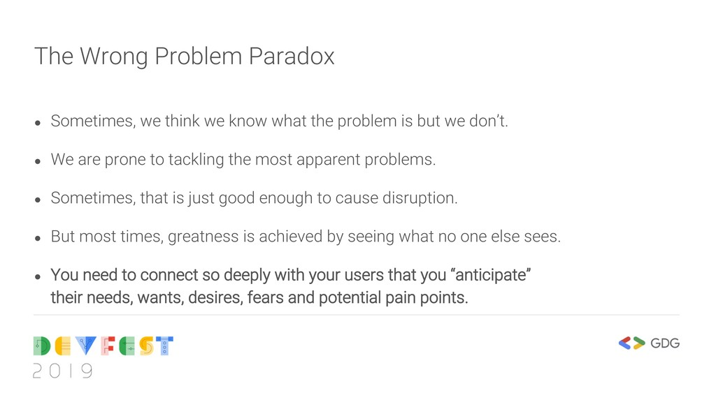 The Wrong Problem Paradox ● Sometimes, we think...