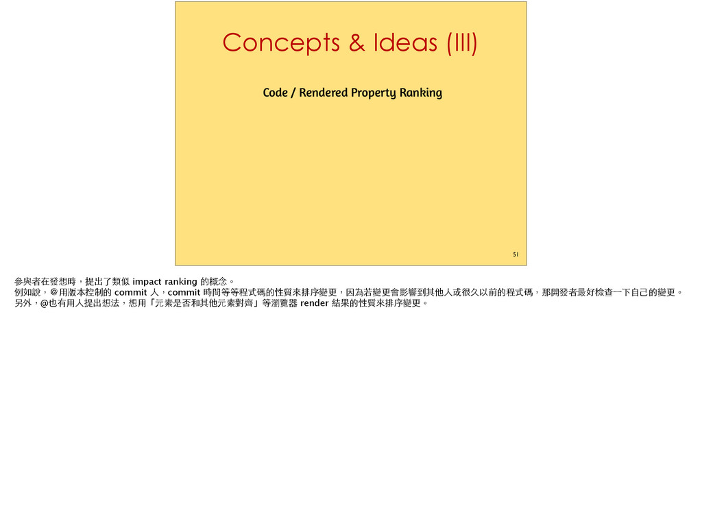 Concepts & Ideas (III) Code / Rendered Property...
