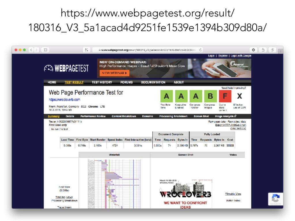 https://www.webpagetest.org/result/ 180316_V3_5...
