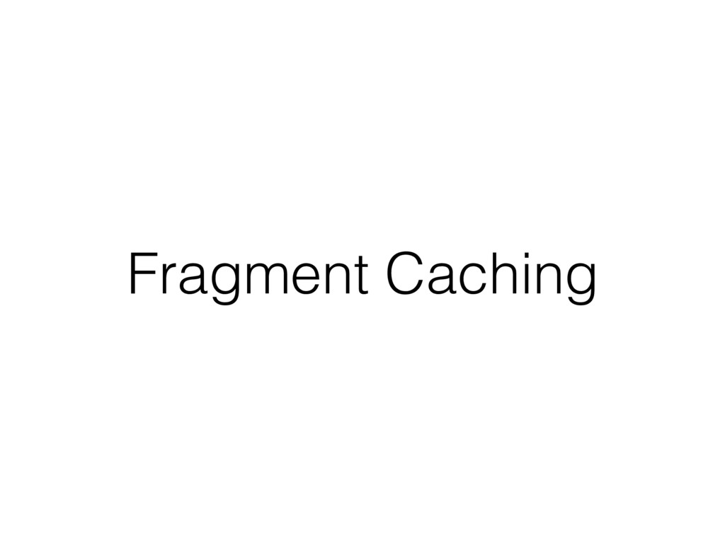 Fragment Caching