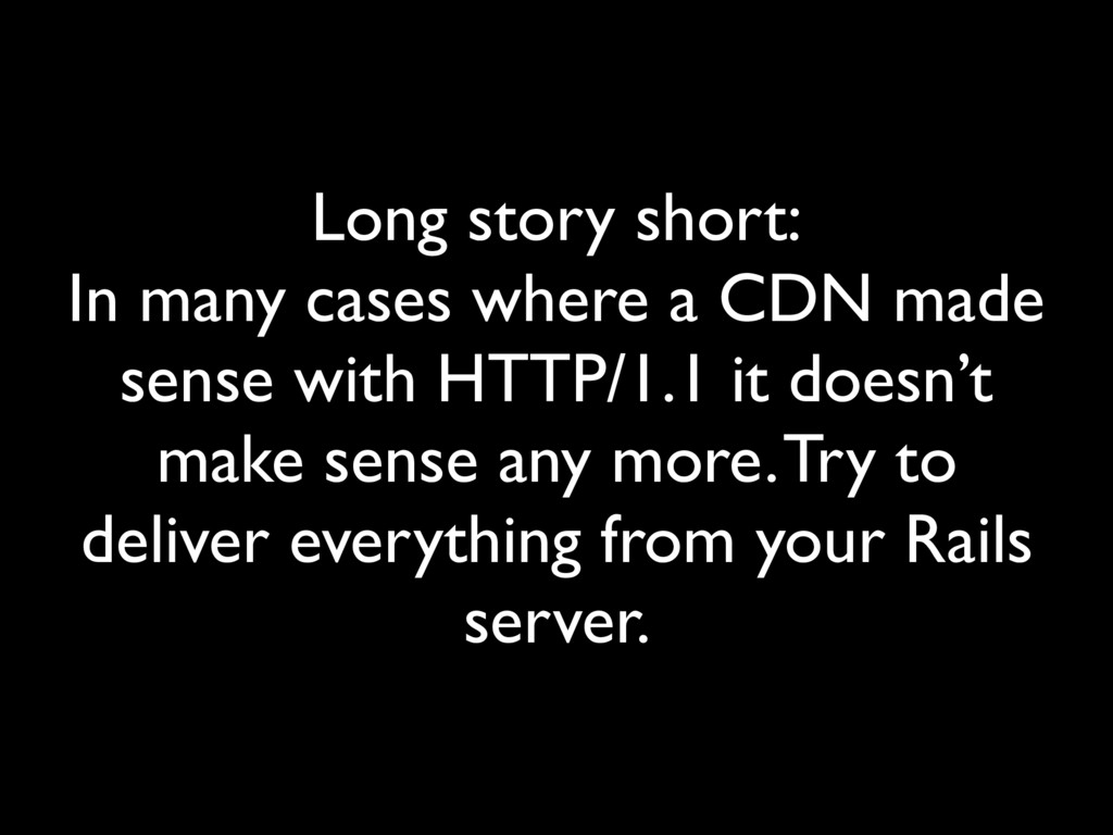 Long story short: In many cases where a CDN ma...