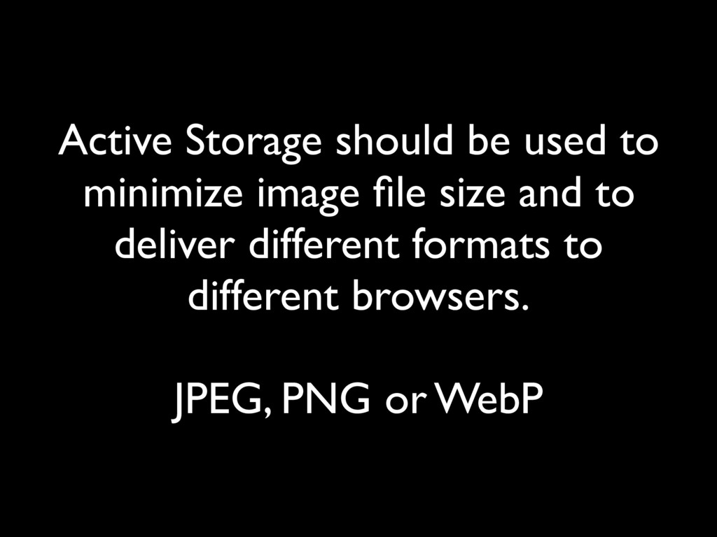 Active Storage should be used to minimize image...